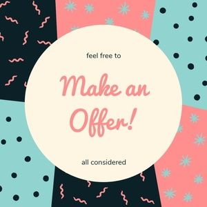 I love to receive offers!